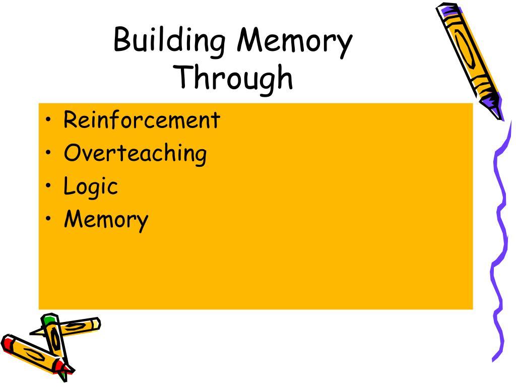 Building Memory  Through
