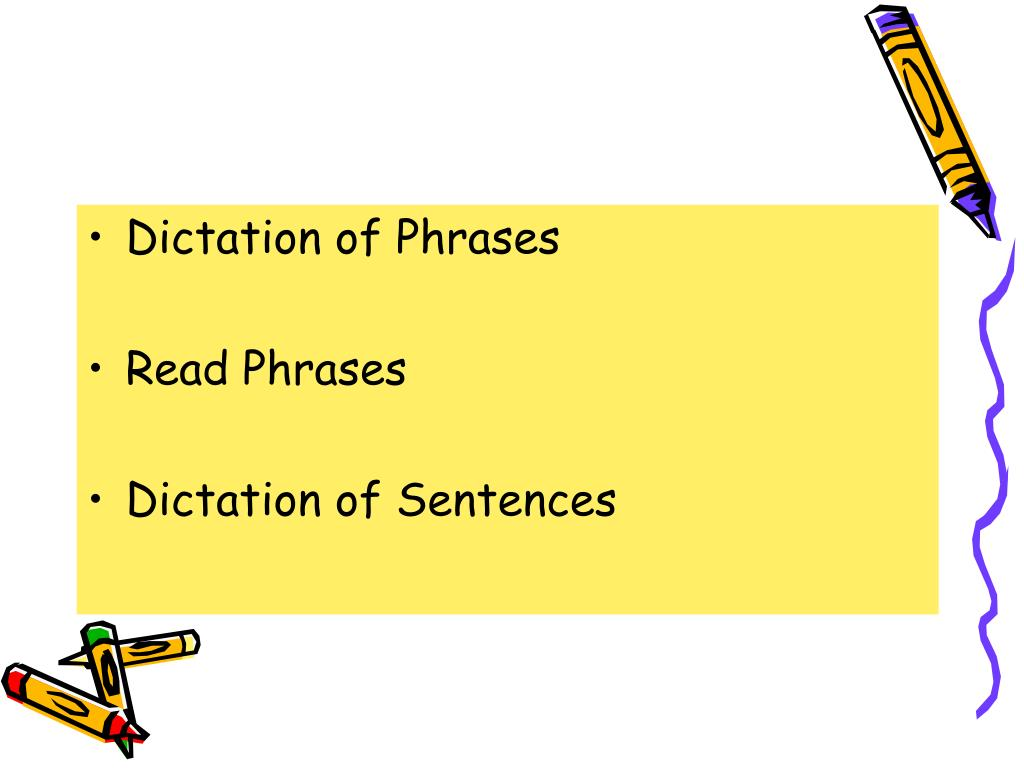 Dictation of Phrases