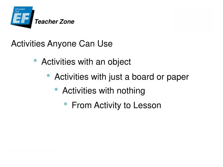Activities anyone can use