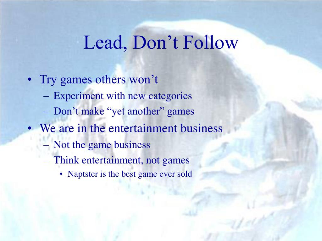 Lead, Don't Follow