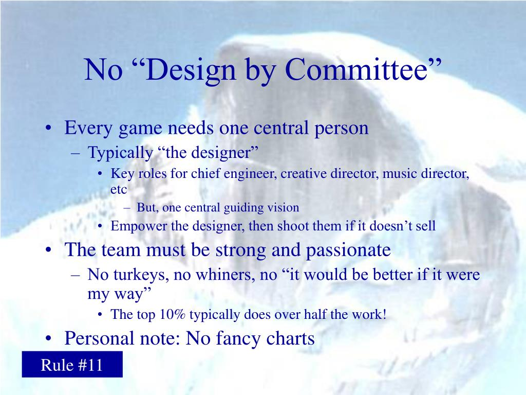 "No ""Design by Committee"""