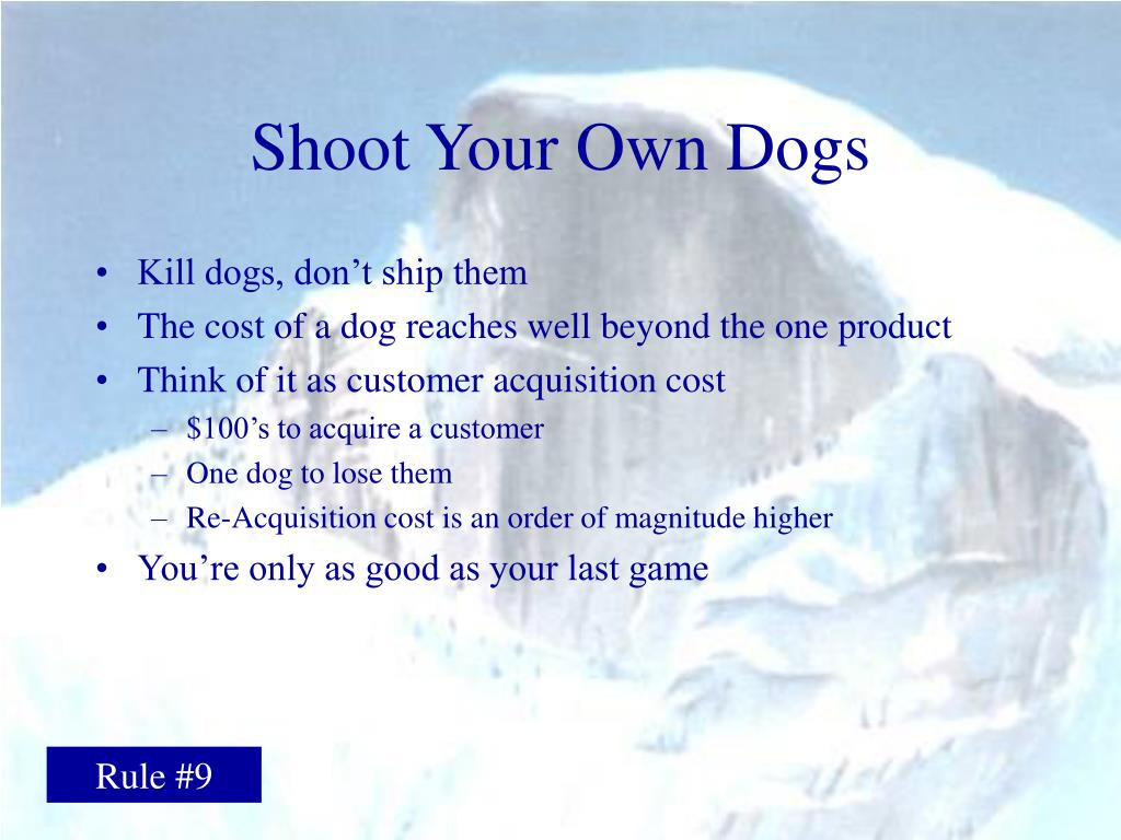 Shoot Your Own Dogs