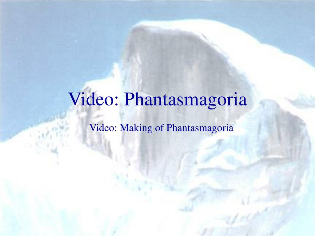 Video: Phantasmagoria