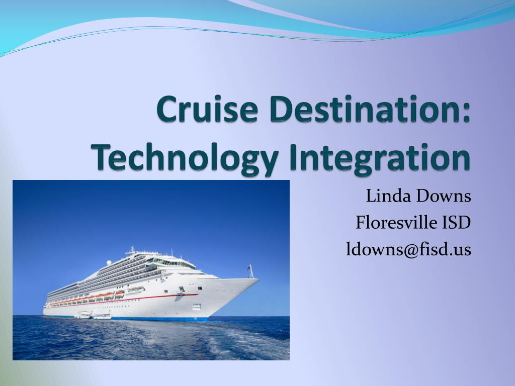 cruise destination technology integration