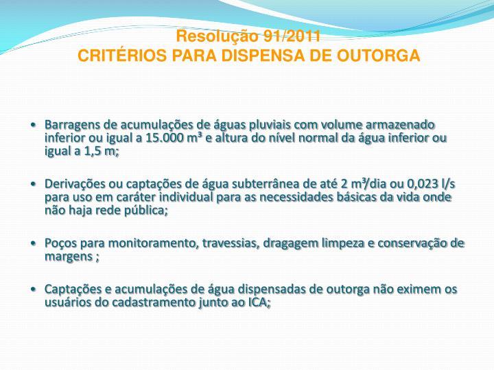 Barragens de acumulações de águas pluviais com volume armazenado inferior ou igual a 15.000 m³ e altura do nível normal da água inferior ou igual a 1,5 m;