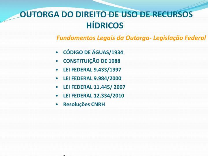 OUTORGA DO DIREITO DE USO DE RECURSOS HÍDRICOS