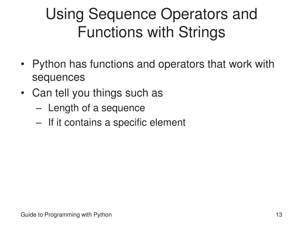 Using Sequence Operators and Functions with Strings