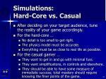 simulations hard core vs casual