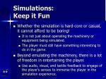 simulations keep it fun