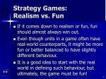 strategy games realism vs fun