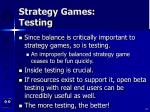 strategy games testing
