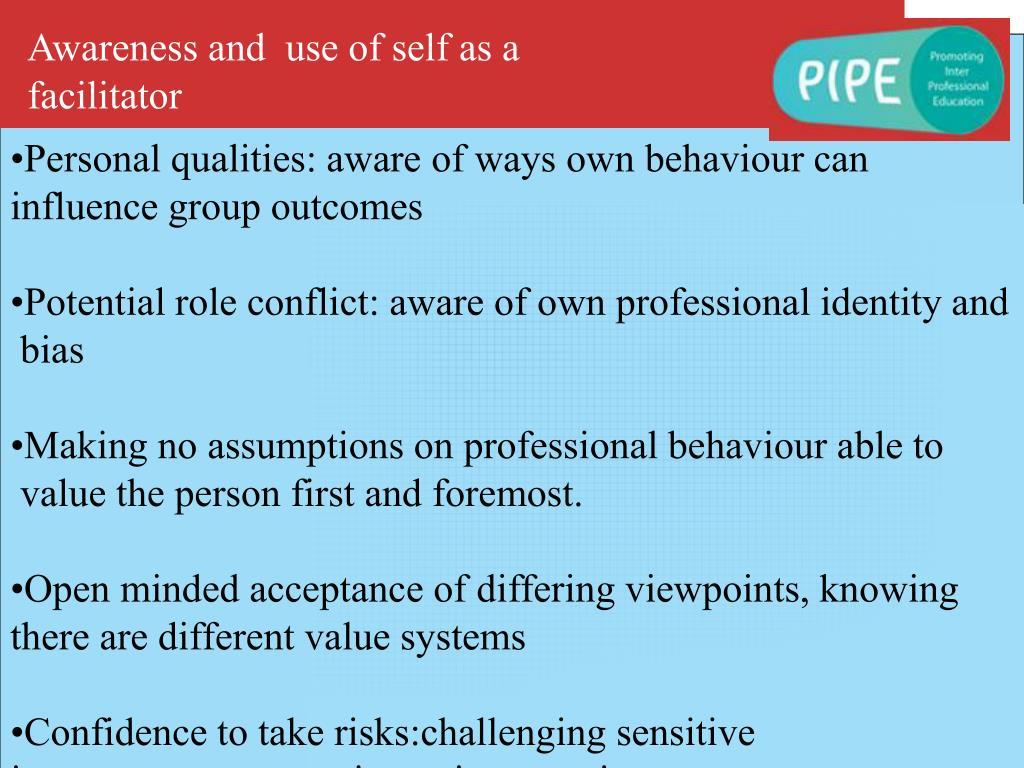 Awareness and  use of self as a facilitator