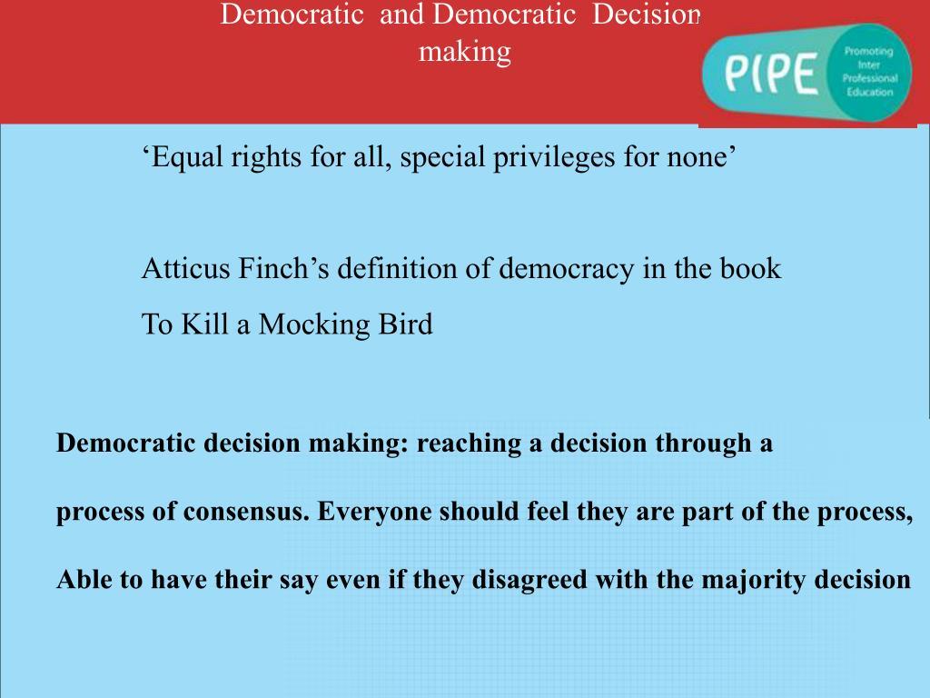 Democratic  and Democratic  Decision