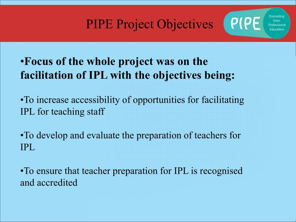 PIPE Project Objectives
