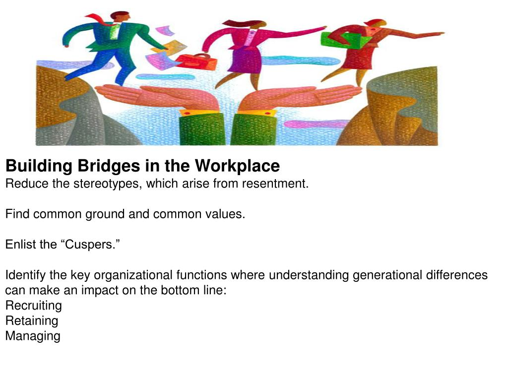 Building Bridges in the Workplace