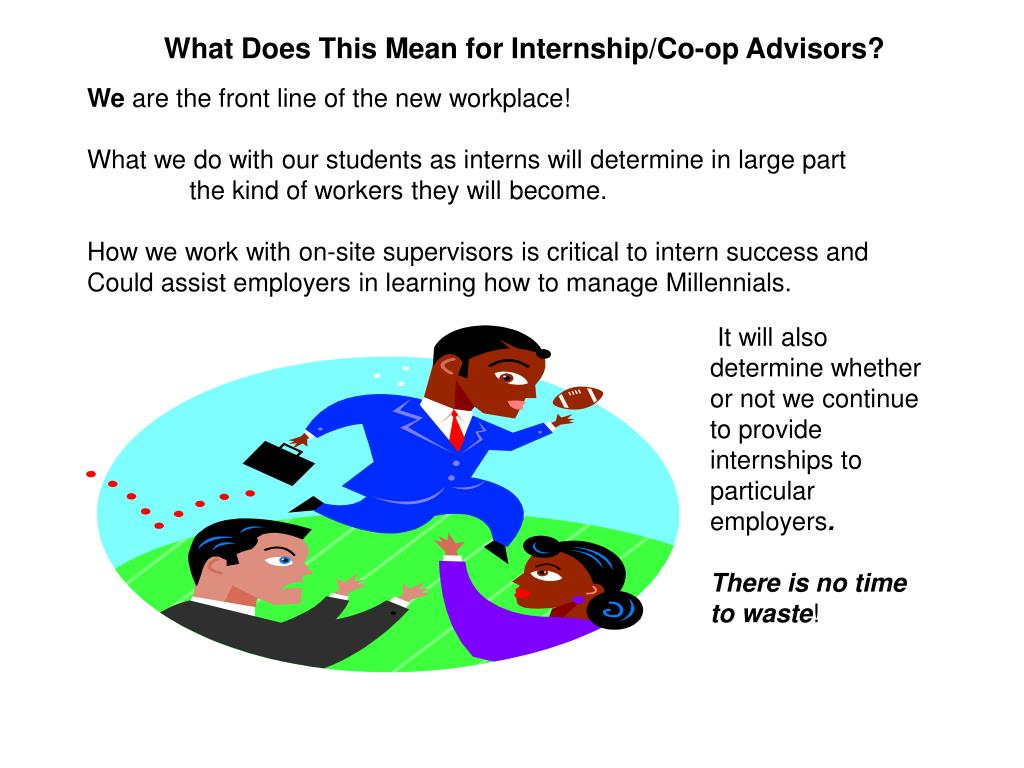 What Does This Mean for Internship/Co-op Advisors?
