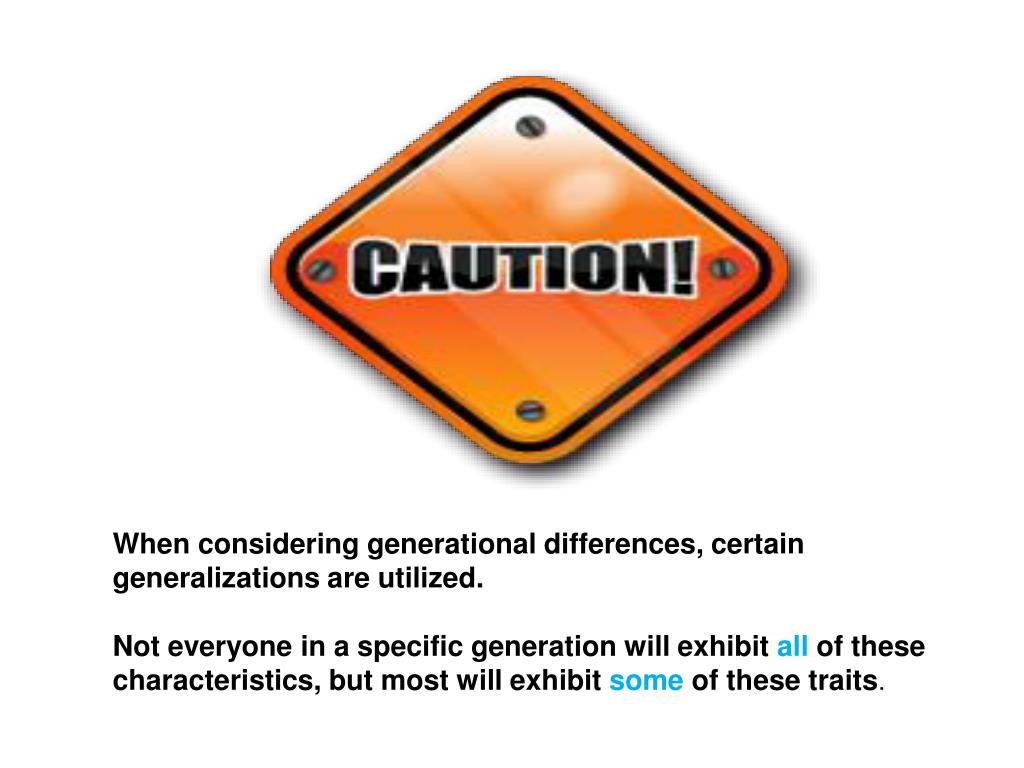 When considering generational differences, certain