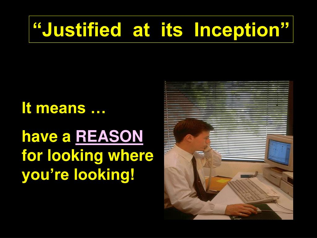 """Justified  at  its  Inception"""