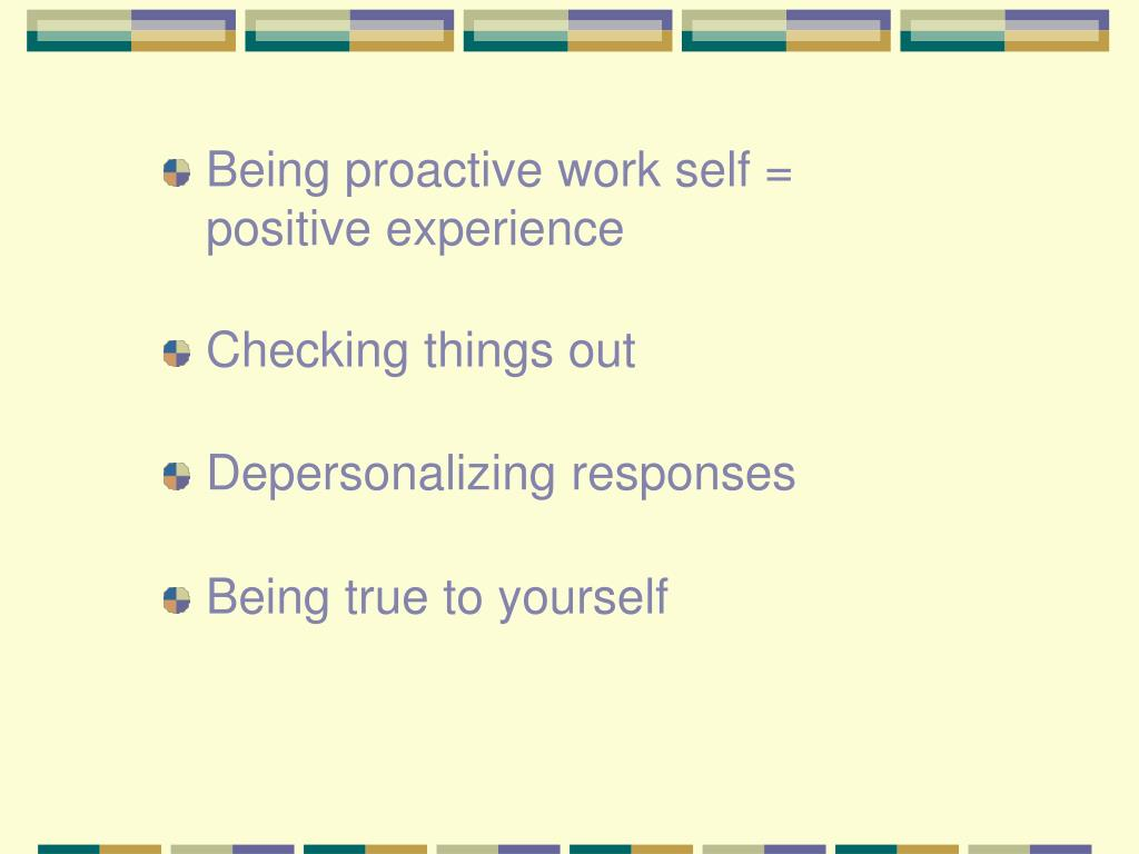 Being proactive work self = positive experience
