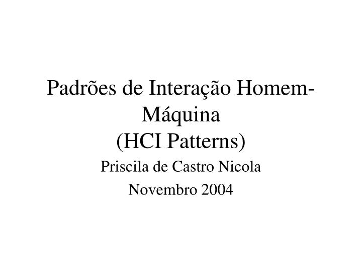Padr es de intera o homem m quina hci patterns