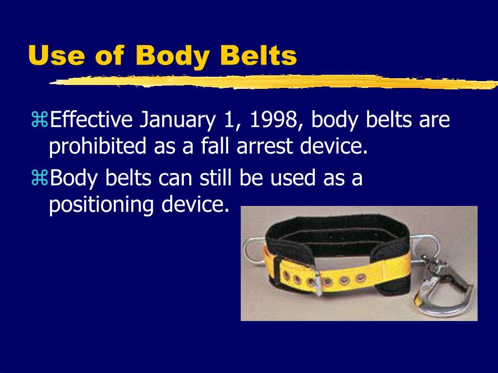 Use of Body Belts