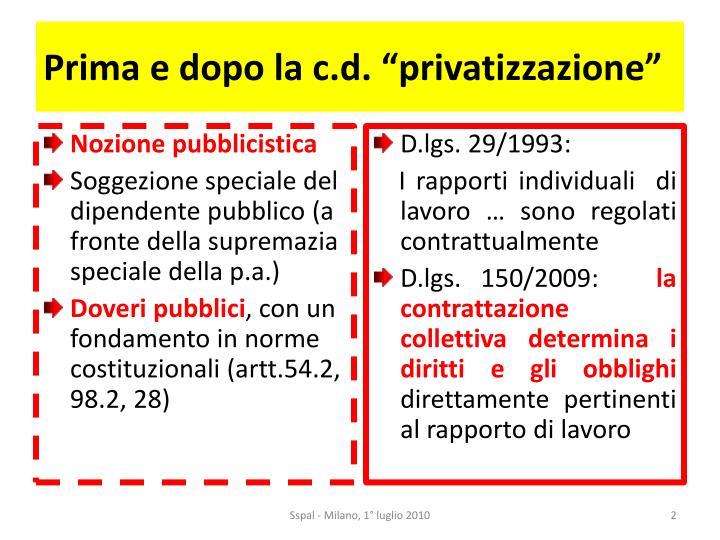 """Prima e dopo la c.d. """"privatizzazione"""""""