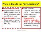 prima e dopo la c d privatizzazione