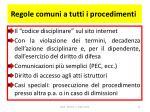 regole comuni a tutti i procedimenti