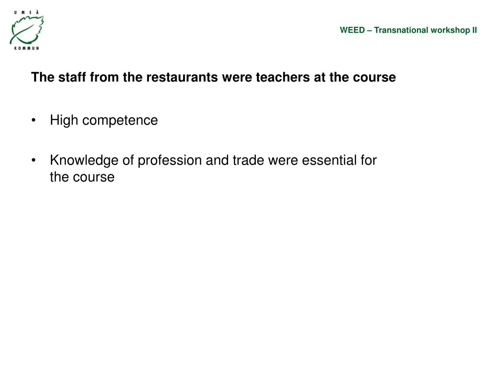 The staff from the restaurants were teachers at the course