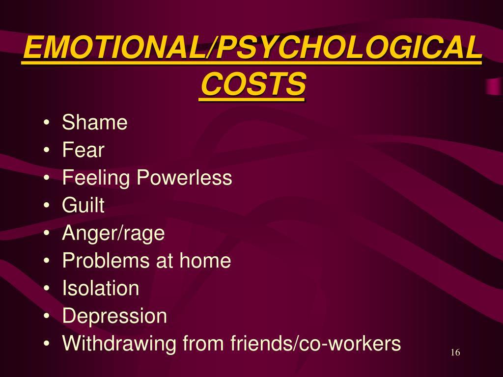 EMOTIONAL/PSYCHOLOGICAL COSTS