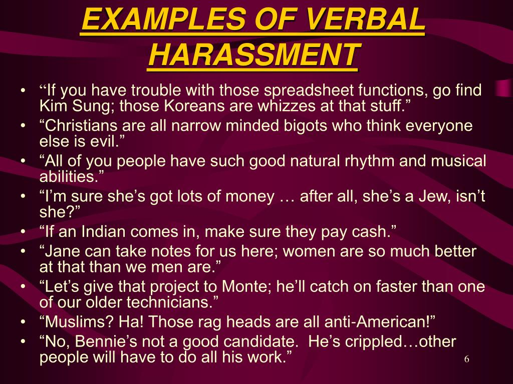 EXAMPLES OF VERBAL HARASSMENT