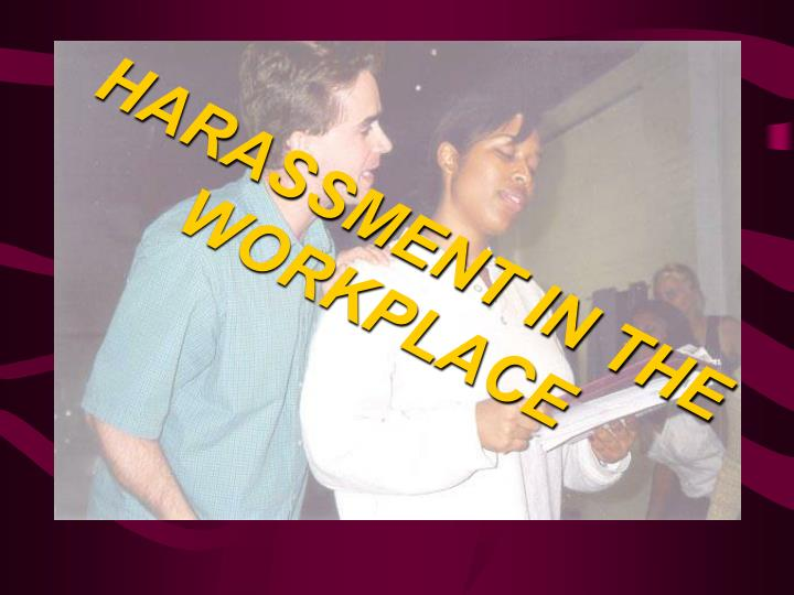 Harassment in the workplace l.jpg