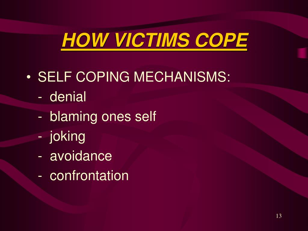 HOW VICTIMS COPE