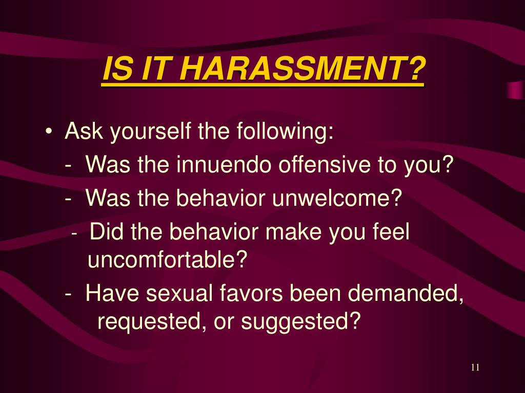 IS IT HARASSMENT?