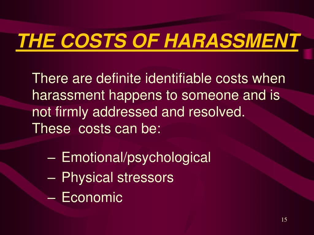 THE COSTS OF HARASSMENT