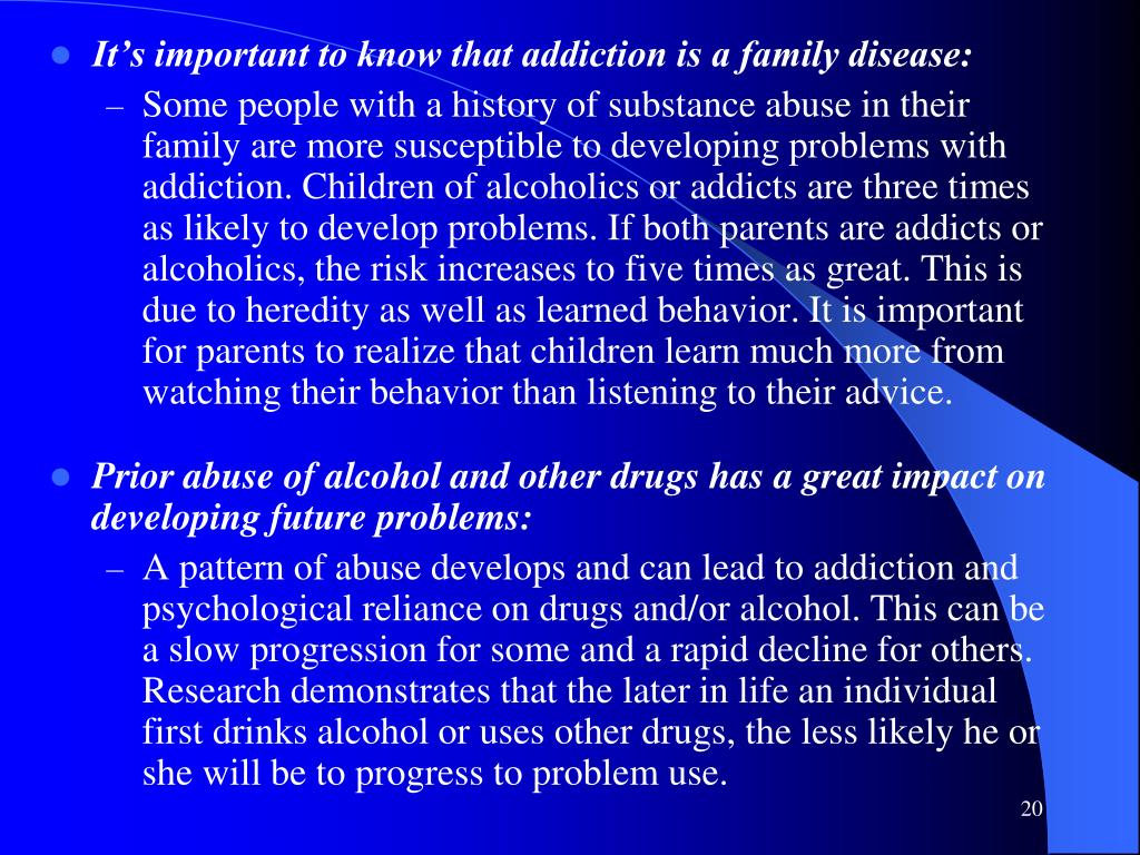 It's important to know that addiction is a family disease: