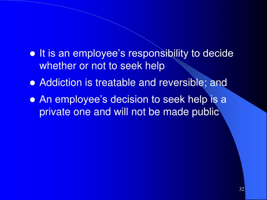 It is an employee's responsibility to decide whether or not to seek help