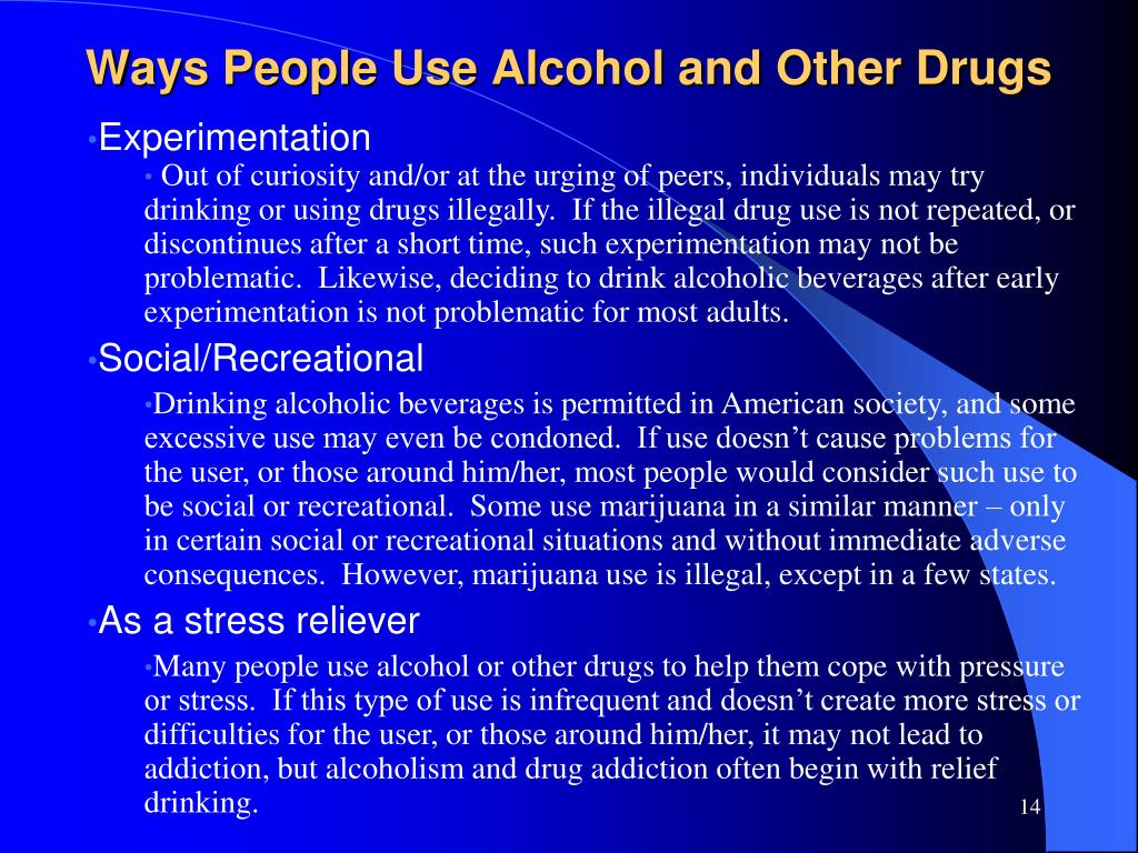 Ways People Use Alcohol and Other Drugs