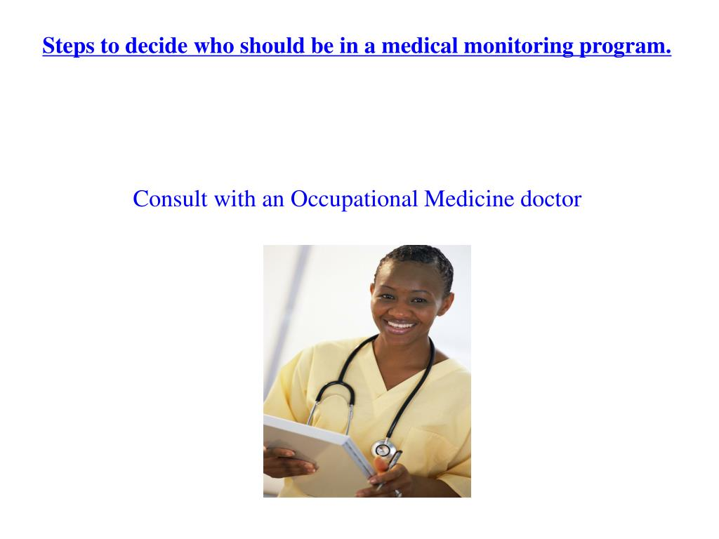 Steps to decide who should be in a medical monitoring program.