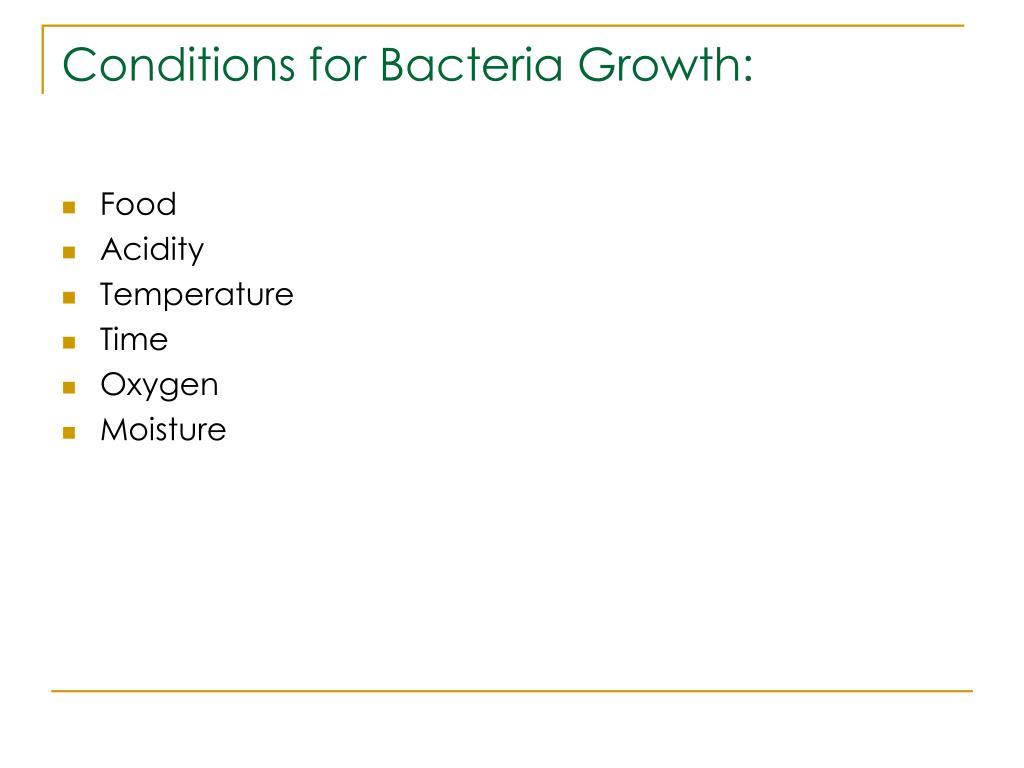 Conditions for Bacteria Growth: