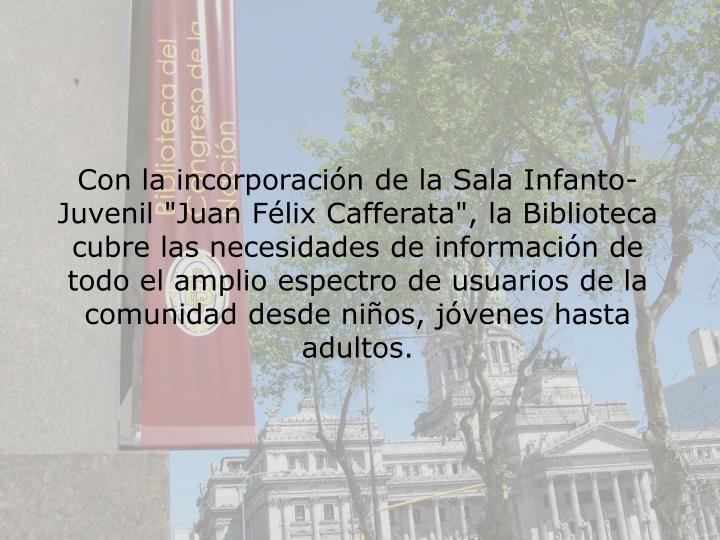 "Con la incorporacin de la Sala Infanto-Juvenil ""Juan Flix Cafferata"", la Biblioteca cubre"