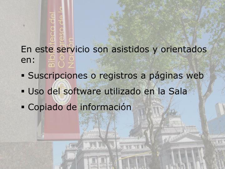 En este servicio son asistidos y orientados en: