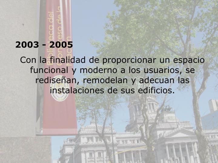 2003 - 2005