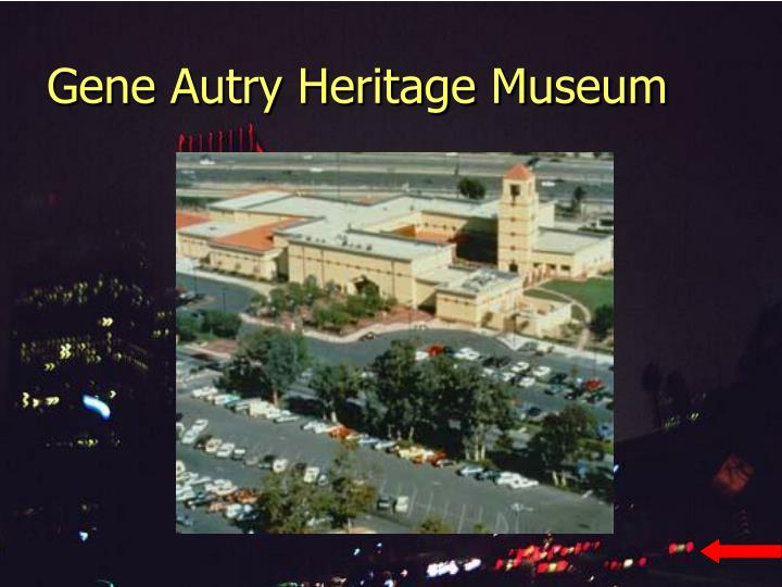 Gene Autry Heritage Museum