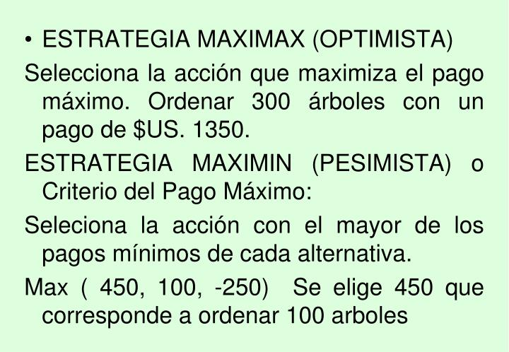 ESTRATEGIA MAXIMAX (OPTIMISTA)