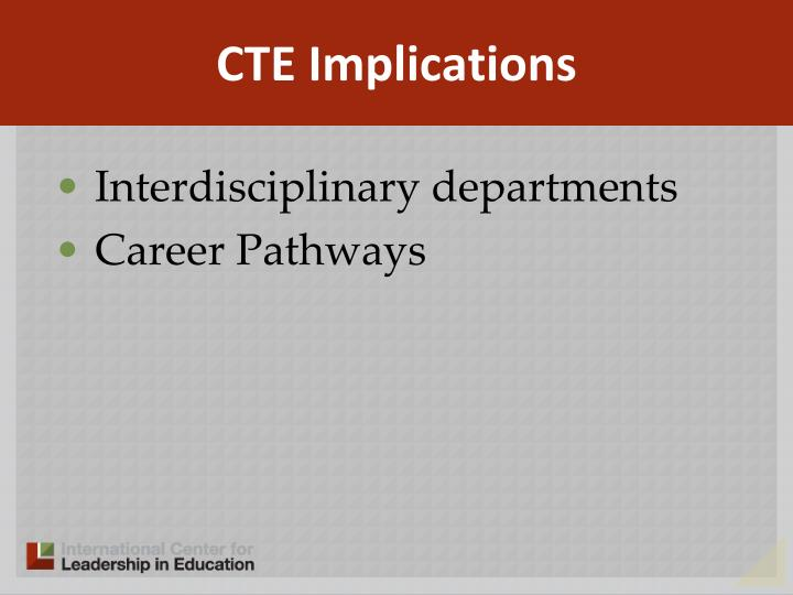 CTE Implications