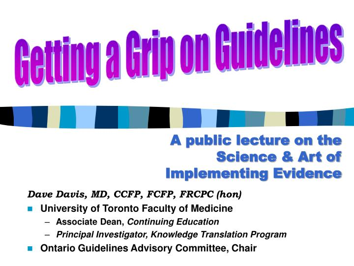A public lecture on the science art of implementing evidence
