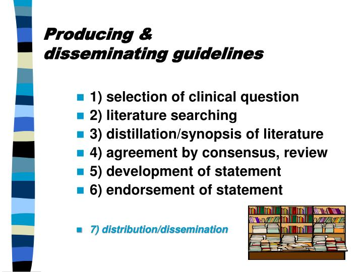 Producing & disseminating guidelines