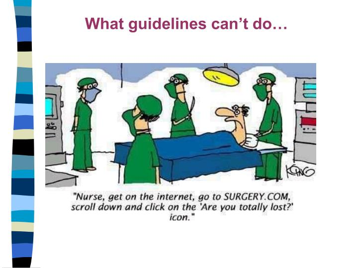What guidelines can't do…