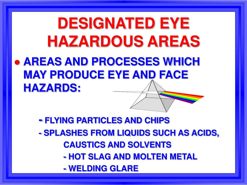 DESIGNATED EYE HAZARDOUS AREAS
